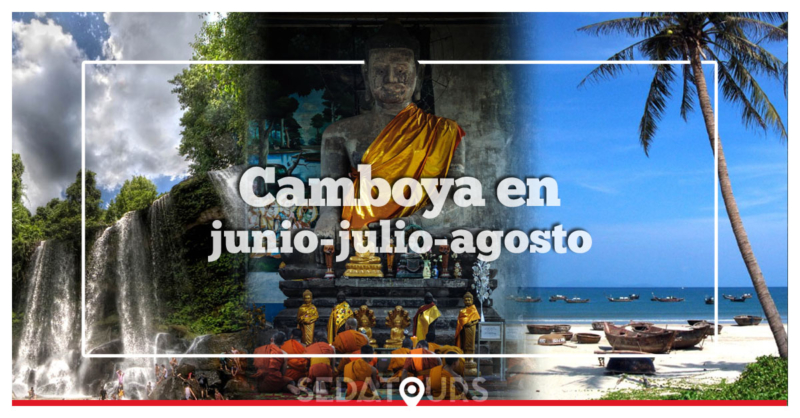 Viajar a Camboya en junio, julio y agosto